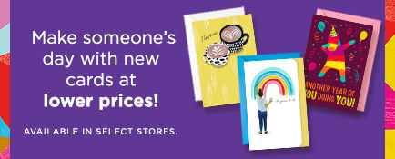 Make someone's day with new cards at lower prices! Available in select stores.