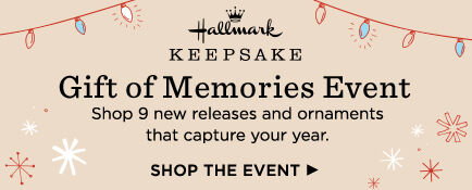 Shop 9 new releases and ornaments that capture your year at the Gift of Memories Event.