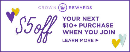Save $5 on your purchase of $10 or more when you join Crown Rewards!