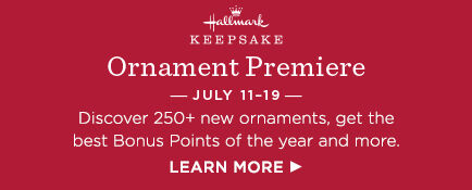 Discover 250+ new ornaments, get the best Bonus Points of the year and more during Ornament Premiere.