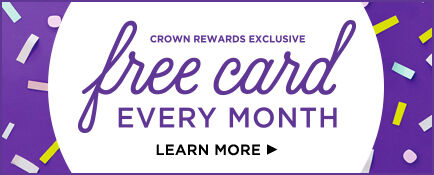 Crown Rewards members get a free card every month!