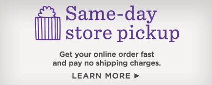 Skip the shipping with same-day store pickup for your online order.