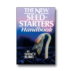 The New Seed Starters Handbook Seed Starting Supplies